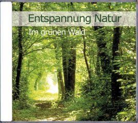 Entspannung Natur – Im grünen Wald * Audio-CD